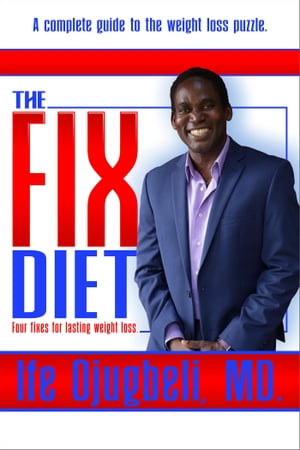 The Fix Diet: Four Fixes for Lasting Weight Loss