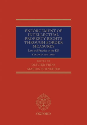 Enforcement of Intellectual Property Rights through Border Measures Law and Practice in the EU