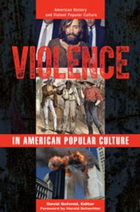Violence in American Popular Culture [2 volumes]