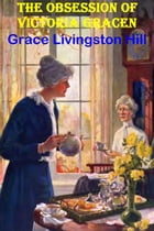THE OBSESSION OF VICTORIA GRACEN by Grace Livingston Hill