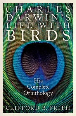 Book Charles Darwin's Life With Birds: His Complete Ornithology by Clifford B. Frith