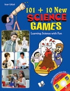 101+10 New Science Games: Learning science with fun by Ivar Utial