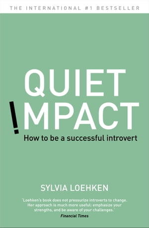 Quiet Impact: How to be a Successful Introvert