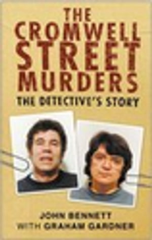 The Cromwell Street Murders The Detective's Story