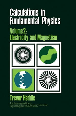 Calculations in Fundamental Physics Electricity and Magnetism