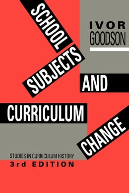 Book School Subjects And Curriculum Change by Goodson, Ivor