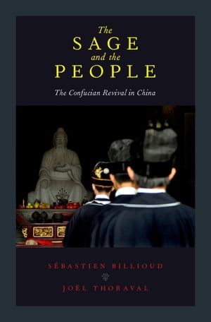 The Sage and the People The Confucian Revival in China