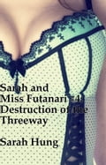 Destruction of the Threeway: Sarah and Miss Futanari #4 9cf6a703-dfec-4288-a628-74a2b7eaddab
