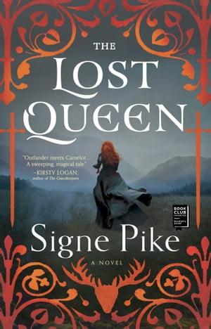The Lost Queen: A Novel by Signe Pike
