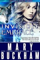 Invisible Embrace Book 3: Kelly McAllister: The Kelly McAllister Novels, #3 by Mary Buckham