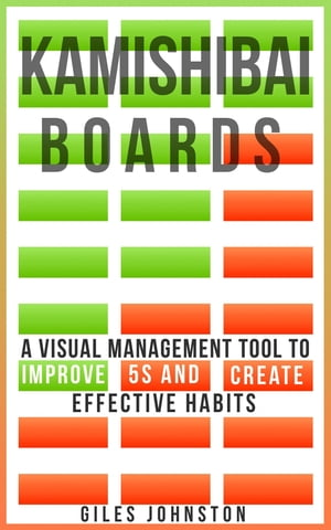Kamishibai Boards: A Visual Management Tool to Improve 5S and Create Effective Habits