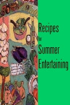 Recipes for Summer Entertaining by Annie Devlin