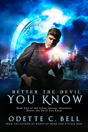 Better the Devil You Know Book One: Better the Devil You Know, #1