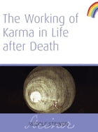 Working of Karma in Life After Death by Rudolf Steiner