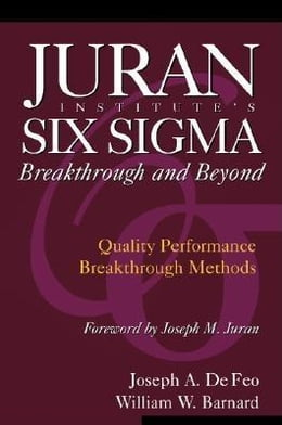 Book Juran Institute's Six SIGMA Breakthrough and Beyond: Quality Performance Breakthrough Methods by De Feo, Joseph