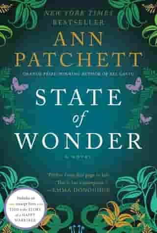 State of Wonder: A Novel by Ann Patchett