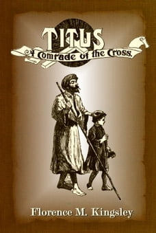 Titus A Comrade of the Cross