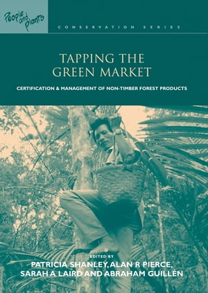 Tapping the Green Market Management and Certification of Non-timber Forest Products