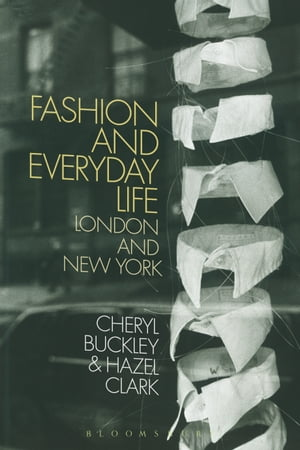 Fashion and Everyday Life London and New York