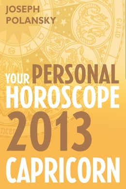Book Capricorn 2013: Your Personal Horoscope by Joseph Polansky