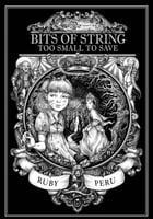 Bits of String Too Small to Save: Persnickety Girl Saves the World, #1 by Ruby Peru