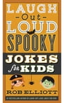 Laugh-Out-Loud Spooky Jokes for Kids Cover Image
