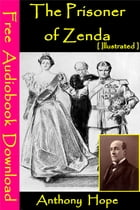 The Prisoner of Zenda [ Illustrated ]: [ Free Audiobooks Download ] by Anthony Hope