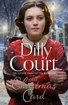 The Christmas Card: The perfect heartwarming novel for Christmas from the Sunday Times bestseller by Dilly Court