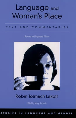 Book Language and Woman's Place: Text and Commentaries by Robin Tolmach Lakoff