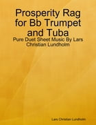 Prosperity Rag for Bb Trumpet and Tuba - Pure Duet Sheet Music By Lars Christian Lundholm by Lars Christian Lundholm