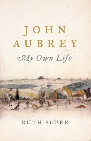 John Aubrey My Own Life