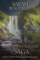 The Pendragon's Challenge (The Last Pendragon Saga) by Sarah Woodbury
