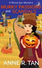 Murky Passions and Scandals: A Chinese Cozy Mystery by Anne R. Tan