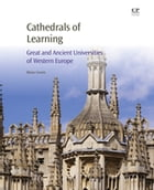 Cathedrals of Learning: Great and Ancient Universities of Western Europe by Blaise Cronin