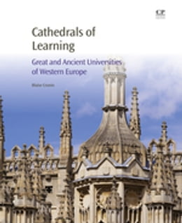 Book Cathedrals of Learning: Great and Ancient Universities of Western Europe by Blaise Cronin