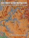 Southwest Scenic Destinations: A Guide Book to the Best of the Best 5085b0f5-7635-4b9c-ba60-b24b9fbb17f5