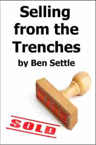 Selling from the Trenches by Ben Settle