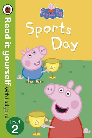 Peppa Pig: Sports Day - Read it yourself with Ladybird Level 2