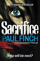 Sacrifice (Detective Mark Heckenburg, Book 2) by Paul Finch