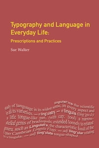 Typography & Language in Everyday Life: Prescriptions and Practices