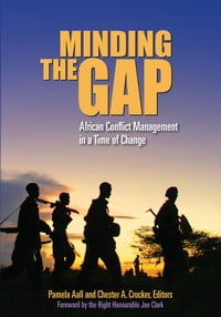 Minding the Gap: African Conflict Management in a Time of Change