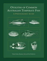 Otoliths of Common Australian Temperate Fish: A Photographic Guide