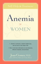 Anemia in Women: Self-Help and Treatment by Joan Gomez