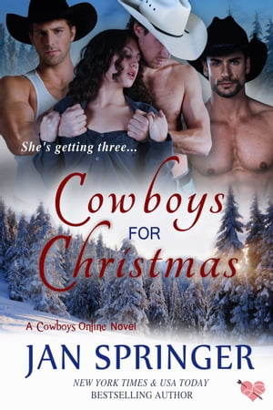 Cowboys for Christmas: She's getting three... by Jan Springer