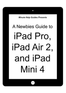 A Newbies Guide To IPad Pro Air 2 And Mini 3 Or