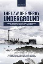 The Law of Energy Underground: Understanding New Developments in Subsurface Production…