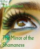 The Mirror of the Shamaness by Alastair Macleod