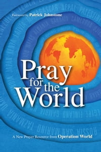 Pray for the World: A New Prayer Resource from Operation World