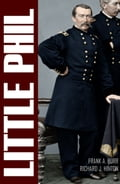 """Little Phil"" and His Troopers: The Life of General Philip H. Sheridan (Expanded, Annotated)"""