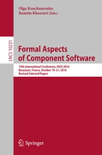 Formal Aspects of Component Software: 13th International Conference, FACS 2016, Besançon, France…